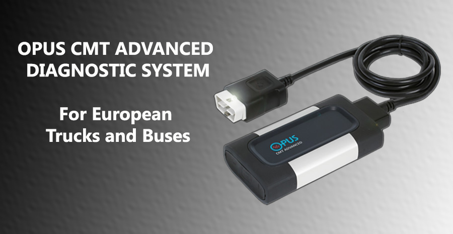 OPUS CMT ADVANCED DIAGNOSTIC SYSTEM For European Trucks and Buses